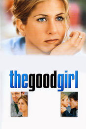 The Good Girl - Fata buna 2002